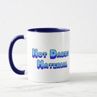 Not Daddy Material Mug