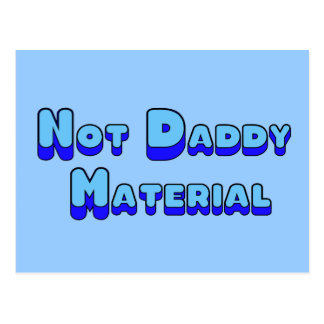 Not Daddy Material Postcard