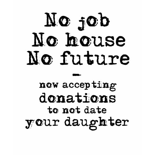 Not Date Your Daughter Donations Funny Shirt Humor shirt