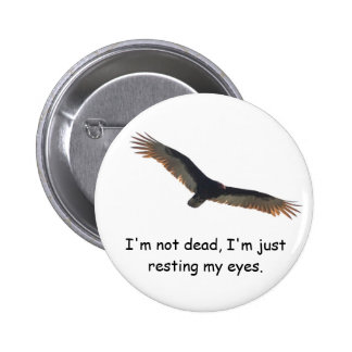 NOT DEAD JUST RESTING PINBACK BUTTONS