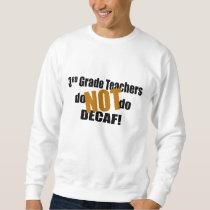 Not Decaf - 3rd Grade Sweatshirt