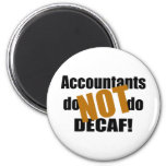 Not Decaf - Accountant 2 Inch Round Magnet