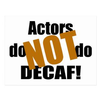 Not Decaf - Actors Postcard
