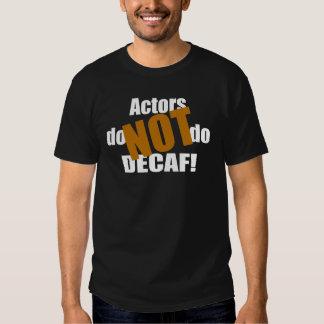 Not Decaf - Actors T-Shirt