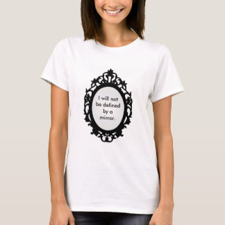 Not Defined by a Mirror, Body Image, Inner Beauty T-Shirt
