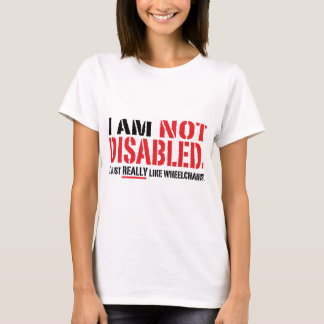 Not Disabled Ladies T T-Shirt