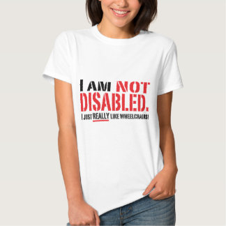 Not Disabled Ladies T T-shirts