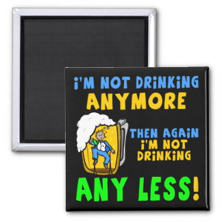 Not Drinking Less Beer T-shirts Gifts 2 Inch Square Magnet