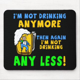 Not Drinking Less Beer T-shirts Gifts Mouse Pad
