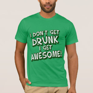 afc0b4713 I Dont Get Drunk Awesome American Apparel™ T-Shirts | Zazzle