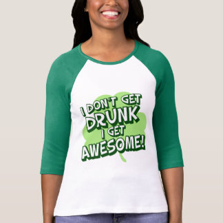 Not Drunk Just Awesome! Tshirts