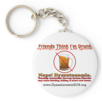 Not Drunk, Just Dysautonomia. Keychain