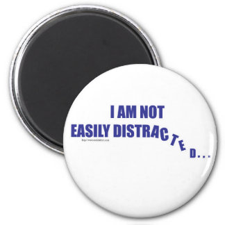 Not Easily Distracted Magnet