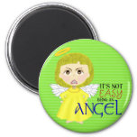 Not Easy Being an Angel! Magnets