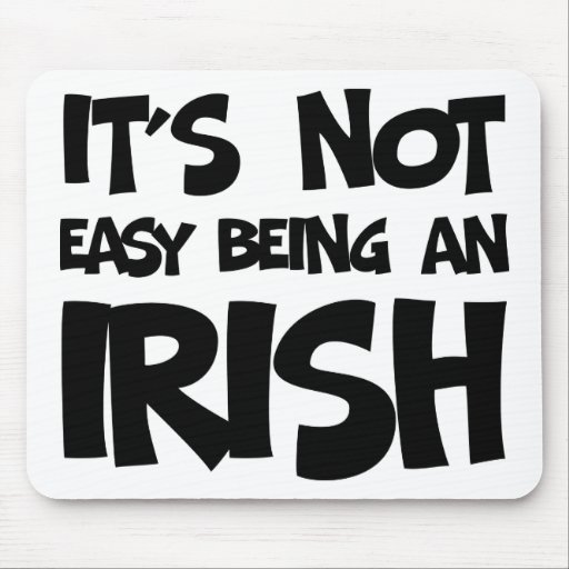 Not Easy Irish Mouse Mat