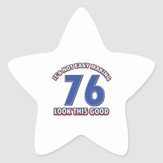 Not easy making 76 look this good birthday gifts star sticker