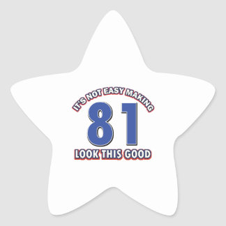 Not easy making 81 look this good birthday gifts star sticker