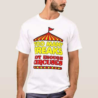 Not Enough Circuses Funny Shirt