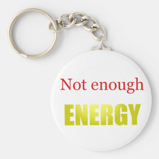 Not enough energy basic round button keychain