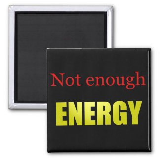 Not enough energy black 2 inch square magnet
