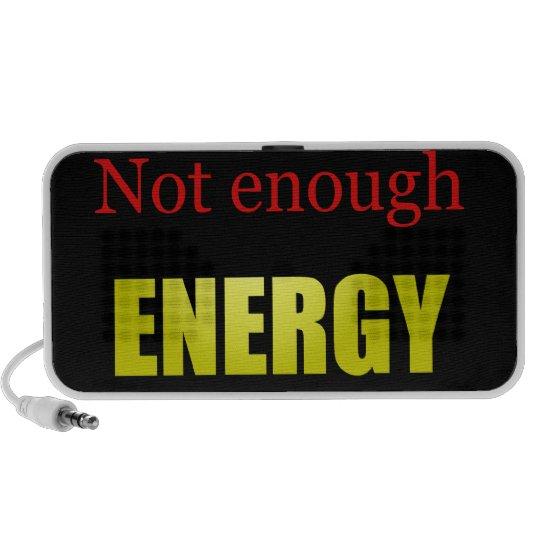 Not Enough Energy Speaker