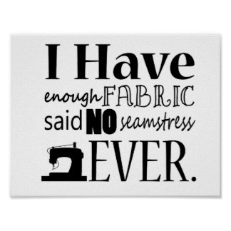 Not Enough Fabric Sewing/Crafts Poster