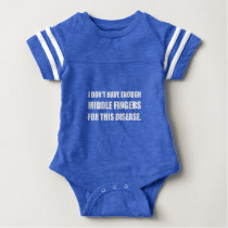Not Enough Middle Fingers For Disease Baby Bodysuit