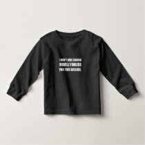 Not Enough Middle Fingers For Disease Toddler T-shirt