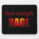 Not enough rage black mouse pads