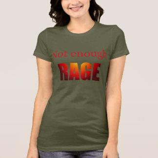 Not enough rage T-Shirt
