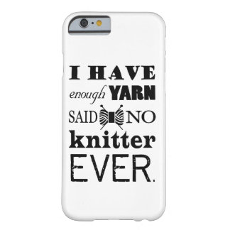 Not Enough Yarn Knitting Crafts Barely There iPhone 6 Case