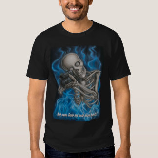 Not even from my cold dead hands! shirt