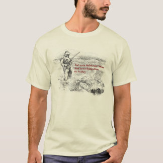 Not even Robinson Crusoe had everything done... T-Shirt