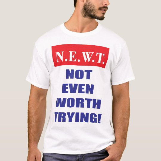 NOT EVEN WORTH TRYING T-Shirt