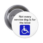 not every service dog is for the blind disabled button