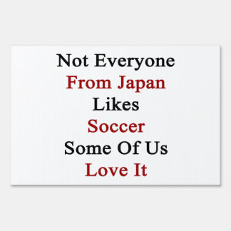 Not Everyone From Japan Likes Soccer Some Of Us Lo Sign