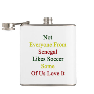 Not Everyone From Senegal Likes Soccer Some Of Us Hip Flask