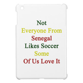 Not Everyone From Senegal Likes Soccer Some Of Us Cover For The iPad Mini