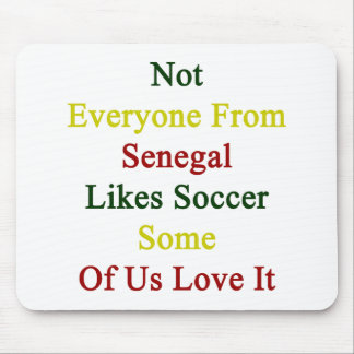 Not Everyone From Senegal Likes Soccer Some Of Us Mouse Pads