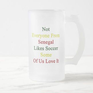 Not Everyone From Senegal Likes Soccer Some Of Us Beer Mug
