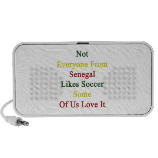 Not Everyone From Senegal Likes Soccer Some Of Us Mini Speaker