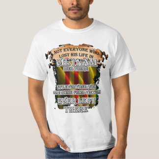 Not everyone who lost his life in Vietnam died T-Shirt