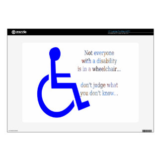"""Not Everyone with a Disability is in a Wheelchair 15"""" Laptop Decal"""