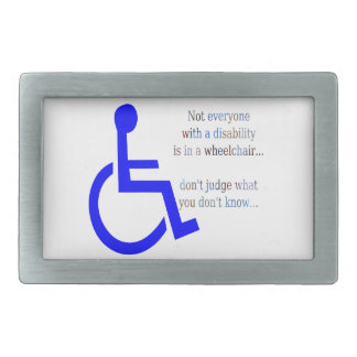Not Everyone with a Disability is in a Wheelchair Rectangular Belt Buckle