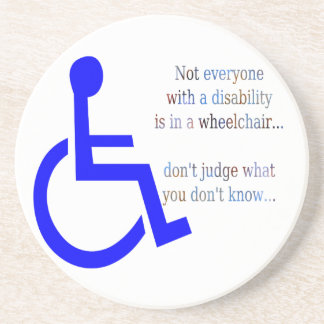 Not Everyone with a Disability is in a Wheelchair Drink Coaster