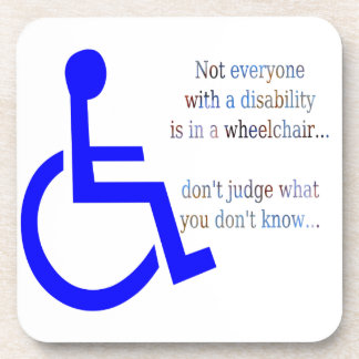 Not Everyone with a Disability is in a Wheelchair Drink Coasters