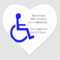 Not Everyone with a Disability is in a Wheelchair Heart Sticker