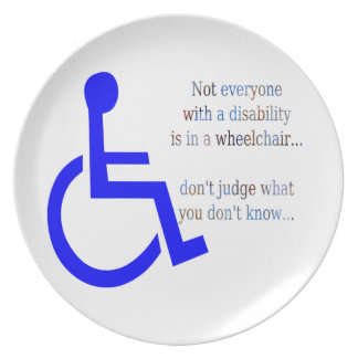 Not Everyone with a Disability is in a Wheelchair Melamine Plate