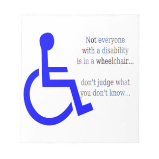 Not Everyone with a Disability is in a Wheelchair Notepad