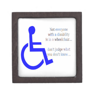 Not Everyone with a Disability is in a Wheelchair Premium Trinket Box